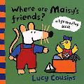 Where Are Maisy's Friends? A Lift-The-Flap Book