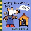 Where Does Maisy Live? A Lift-The-Flap Book