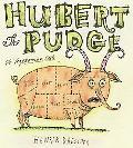 Hubert the Pudge A Vegetarian Tale
