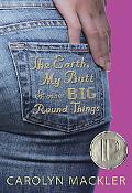 Earth, My Butt, And Other Big Round Things