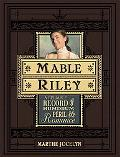 Mable Riley A Reliable Record of Humdrum, Peril, and Romance