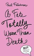 Fate Totally Worse Than Death