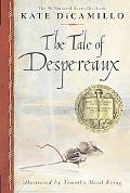 Tale of Despereaux Being the Story of a Mouse, a Princess, Some Soup, And a Spool of Thread
