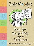 Judy Moody's Double-Rare Way-Not-Boring Book of Fun Stuff To Do