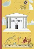Museum Book A Guide to Strange and Wonderful Collections
