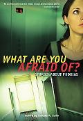 What Are You Afraid Of? Stories About Phobias