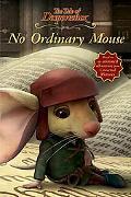 Tale of Despereaux: No Ordinary Mouse