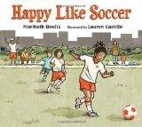 Happy Like Soccer (A Junior Library Guild Selection)