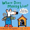 Where Does Maisy Live?: A Maisy Lift-the-Flap Book
