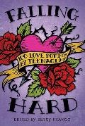 Falling Hard : 100 Love Poems by Teenagers