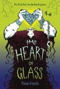 Heart of Glass : The Third Tale from the Five Kingdoms