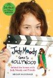 Judy Moody Goes to Hollywood: Behind the Scenes with Judy Moody and Friends (Judy Moody Movi...