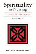 Spirituality in Nursing Standing on Holy Ground
