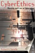 Cyberethics: Morality and Law in Cyberspace, Second Edition