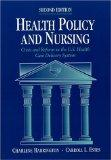Health Policy and Nursing: Crisis and Reform in the US Health Care Delivery System (Jones an...