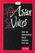 Asian Voices Asian and Asian American Health Educators Speak Out