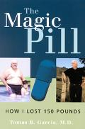 Magic Pill How I Lost 150 Pounds