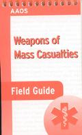 Weapons of Mass Casualties Field Guide