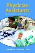Physician Assistants Who They Are and What They Do