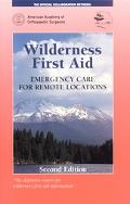 Wilderness First Aid Emergency Care For Remote Locations