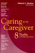 Caring for the Caregiver 8 Truths To Prolong Your Career