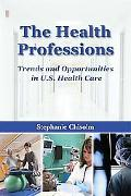 Health Professions Trends And Opportunities in U.S. Health Care