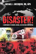 Disaster! a Compendium of Terrorist, Natural And Man-made Catastrophes