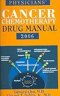 Physician's Cancer Chemotherapy Drug Manual 2006