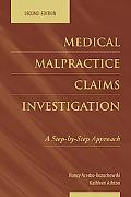 Medical Malpractice Claims Investigation A Step-by-step Approach