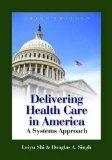 Delivering Health Care in America: A Systems Approach with Resource Guide