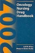 2007 Oncology Nursing Drug Handbook