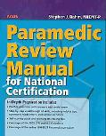 Paramedic Review Manual for National Certification With 2005 Guidelines