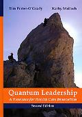 Quantum Leadership A Resource for Health Care Innovation