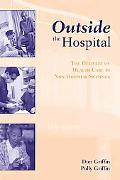 Outside the Hospital: The Delivery of Health Care in Non-Hospital Settings
