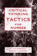 Critical Thinking TACTICS For Nurses Tracking, Assessing and Cultivating Thinking To Improve...