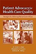 Patient Advocacy Patient Centered Strategies for Improving Health Care Quality