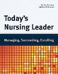 Today's Nursing Leader: Managing, Succeeding, Excelling