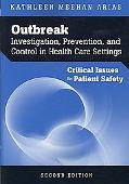 Outbreak Investigation, Prevention, and Control in Health Care Settings: Critical Issues in ...