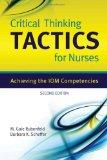 Critical Thinking TACTICS For Nurses: Achieving The IOM Competencies
