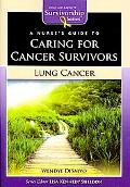 A Nurse's Guide to Caring for Cancer Survivors: Lung Cancer (Jones & Bartlett Survivorship S...