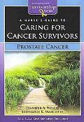 A Nurse's Guide to Caring for Cancer Survivors: Prostate Cancer (Jones & Bartlett Survivorsh...