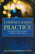 Evidence-Based Practice : An Implementation Manual for Hospitals