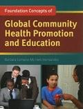 Foundations of Global Community Health Promotion and Education