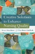 Creative Solutions to Enhance Nursing Quality