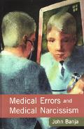 Medical Errors And Medical Narcissism