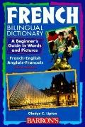 French Bilingual Dictionary A Beginner's Guide in Words and Pictures