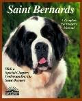 Saint Bernards Everything About Purchase, Care, Nutrition, Breeding, Behavior, and Training