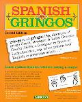 Spanish for Gringos Shortcuts, Tips, and Secrets to Successful Learning