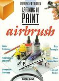 Barron's Art Guide Learning to Paint  Airbrush