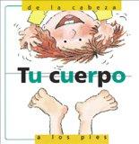 Tu Cuerpo, De La Cabeza a Los Pies: Your Body, From Head to Toe, Spanish Edition
